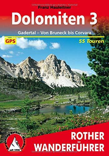 Bergwanderungen in den Dolomiten, Bd.3, Gadertal, Von Bruneck bis Corvara (Rother Wanderführer)