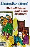 Meine Mutter darf es nie erfahren - Johannes Mario Simmel
