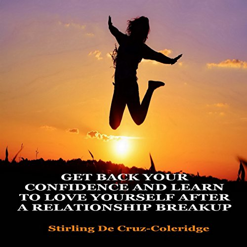 Get Back Your Confidence and Learn to Love Yourself After a Relationship Breakup audiobook cover art
