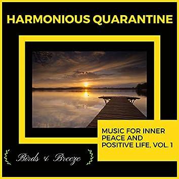 Harmonious Quarantine - Music For Inner Peace And Positive Life, Vol. 1