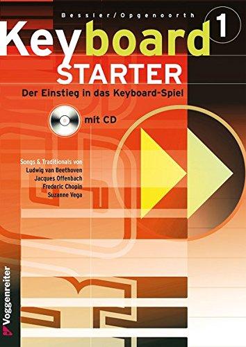 Keyboard-Starter, m. CD-Audio, Bd.1: Keyboard-Kurs für Selbstunterricht und Musikschule (Keyboard-Starter. Mehrbändiger Keyboardkurs für den Selbstunterricht und für den Einsatz in Musikschulen)
