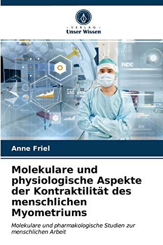 Molekulare und physiologische Aspekte der Kontraktilität des menschlichen Myometriums