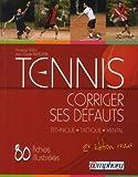 Tennis : Corriger ses défauts, Techniquem, Tactique, Mental