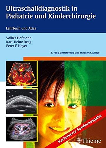 Ultraschalldiagnostik in Pädiatrie und Kinderchirurgie: Lehrbuch und Atlas