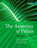 The Anatomy of Palms: Arecaceae - Palmae by P. Barry Tomlinson (2011-02-24)