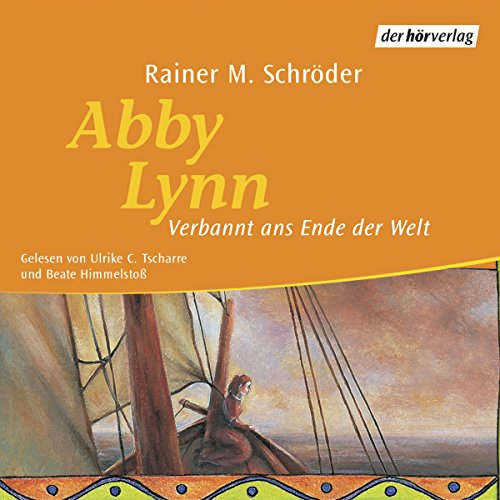 Verbannt ans Ende der Welt     Abby Lynn 1              By:                                                                                                                                 Rainer M. Schröder                               Narrated by:                                                                                                                                 Ulrike C. Tscharre                      Length: 4 hrs and 40 mins     Not rated yet     Overall 0.0