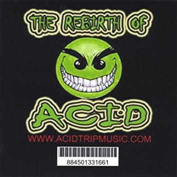 The Rebirth of Acid