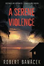 A Serene Violence: An International Thriller (Global Elite)