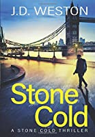 Stone Cold: A British Action Crime Thriller (The Stone Cold Thriller)