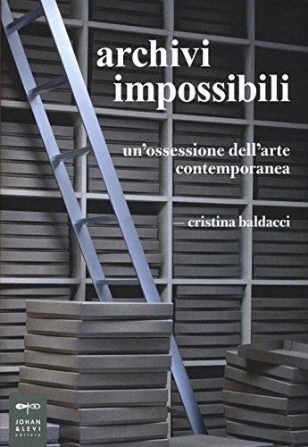 Archivi impossibili. Un'ossessione dell'arte contemporanea