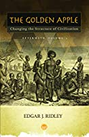 The Golden Apple: Changing the Structure of Civilization - Volume 3 - Aftermath