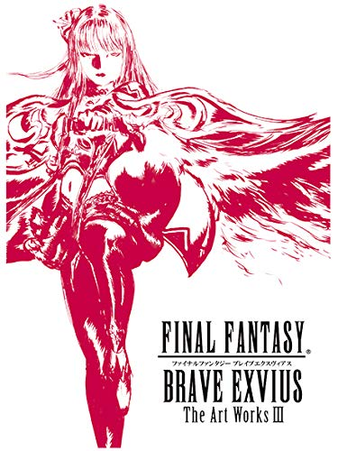 FINAL FANTASY BRAVE EXVIUS The Art Works III (ファイナルファンタジー ブレイブエクスヴァイス アートワーク集 イラスト集 設定集) 天野喜孝