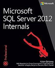 Microsoft SQL Server 2012 Internals by Kalen Delaney (12-Dec-2013) Paperback