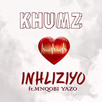 Inhliziyo (feat. Mnqobi Yazo)