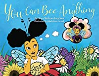 You Can Bee Anything