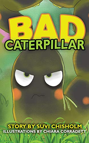 Bad Caterpillar by [Suvi Chisholm, Chiara Corradett]