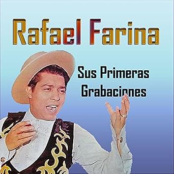 Rafael Farina - Sus Primeras Grabaciones