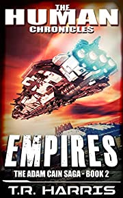 Empires: Set in The Human Chronicles Universe (The Adam Cain Saga Book 2)