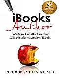 iBooks Author. Pubblicare Con iBooks Author sulla Piattaforma Apple di iBooks (Italian Edition)
