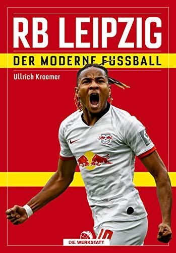 RB Leipzig: Der moderne Fußball