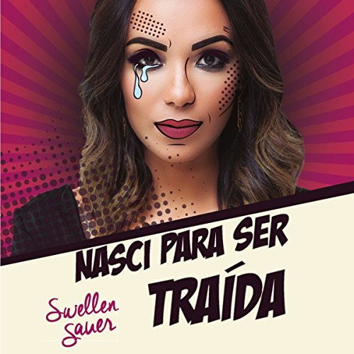 Nasci para Ser Traida [Born to Be Betrayed] audiobook cover art