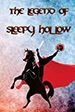 The Legend of Sleepy Hollow: From the listless repose of the place, and the peculiar character of its inhabitants, who are descendants from the ... has long been known by name of Sleepy Hollow