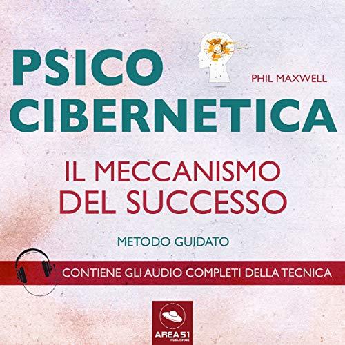 Psicocibernetica: Il meccanismo del successo copertina