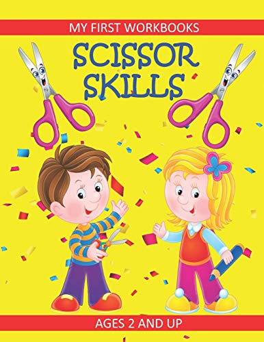 Scissor Skills: My First Workbooks: Ages 2 and Up: Scissor Cutting Practice Workbook: Cut and Paste Plus Coloring: Toddler Activity Book: 1