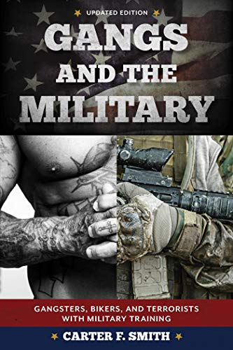 Gangs and the Military: Gangsters, Bikers, and Terrorists with Military Training (English Edition)