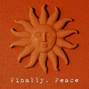 Finally, Peace.