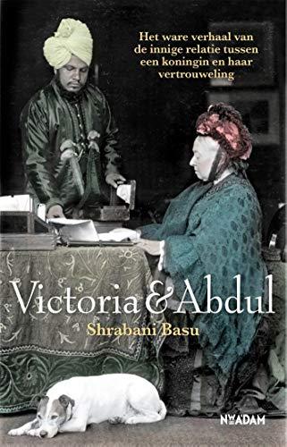 Victoria & Abdul: het ware verhaal van de innige relatie tussen een koningin en haar vertrouweling (Dutch Edition)