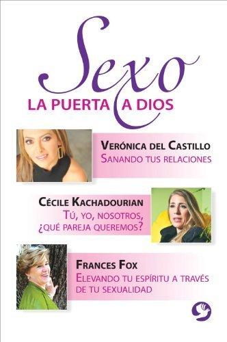 Sexo: La puerta a Dios (Spanish Edition) by Ver??nica del Castillo (2012-03-01)