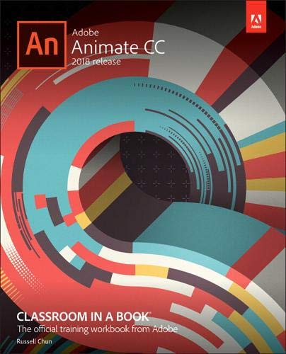 Adobe Animate CC Classroom in a Book (2018 Release) (Classroom in a Book (Adobe))