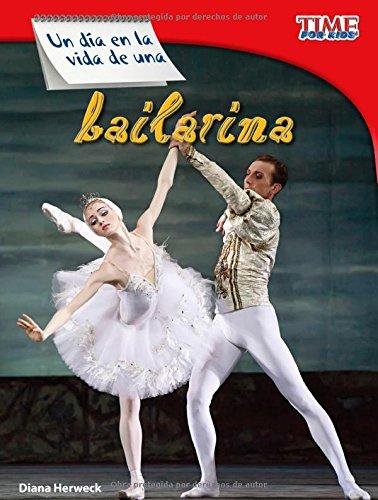 Un Día En La Vida de Una Bailarina (TIME For Kids Nonfiction Readers, Level 3)