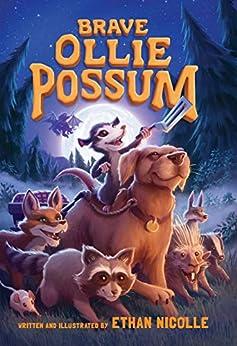 Brave Ollie Possum by [Ethan Nicolle]