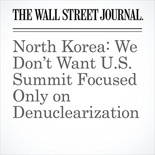 North Korea: We Don't Want U.S. Summit Focused Only on Denuclearization audiobook cover art