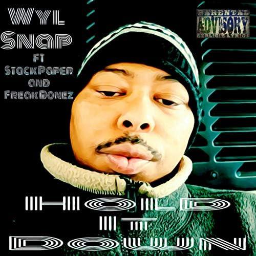 Wyl Snap feat. Stack Paper & Freak Bonez