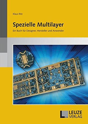 Spezielle Multilayer: Ein Buch für Designer, Hersteller und Anwender