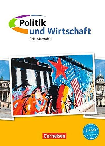 Politik und Wirtschaft - Oberstufe Neubearbeitung: Gesamtband - Schülerbuch mit Online-Angebot