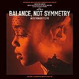 Balance, Not Symmetry (Original Motion Picture Soundtrack) [Explicit]