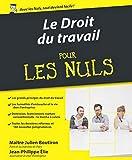 Le Droit du travail pour les Nuls, 3e édition - First - 17/03/2016