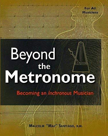 Beyond the Metronome: Becoming an Inchronous Musician