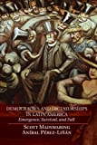 Democracies and Dictatorships in Latin America: Emergence, Survival, and Fall by Scott Mainwaring (2014-01-31)
