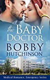 The Baby Doctor: Medical Romance Emergency Series (Medical Romance, Emergency Series Book 7)
