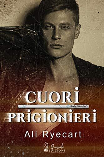 Cuori Prigionieri: Deviant Hearts, Vol.1 di [Ali Ryecart, Arabella McKenzie]