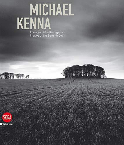 Michael Kenna: Immagini del settimo giorno/ Images of the Seventh...