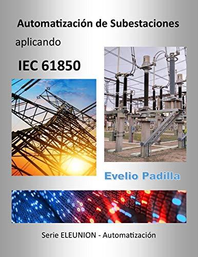 Automatización de Subestaciones aplicando IEC 61850