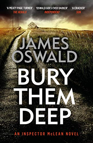 Bury Them Deep: Inspector McLean 10 (The Inspector McLean Series) by [James Oswald]
