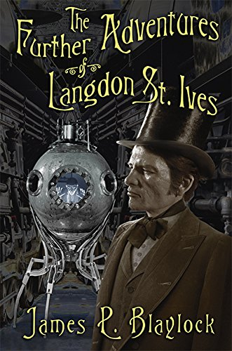 The Further Adventures of Langdon St. Ives steampunk buy now online