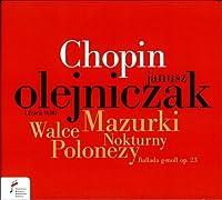 Nocturns, Mazurkas, Waltz, Ballade & Polonez by Janusz Olejniczak